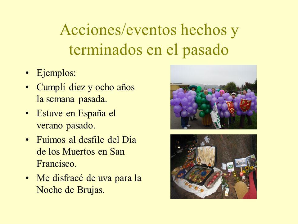 Acciones/eventos hechos y terminados en el pasado