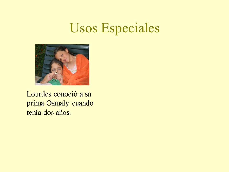 Usos Especiales Lourdes conoció a su prima Osmaly cuando tenía dos años.