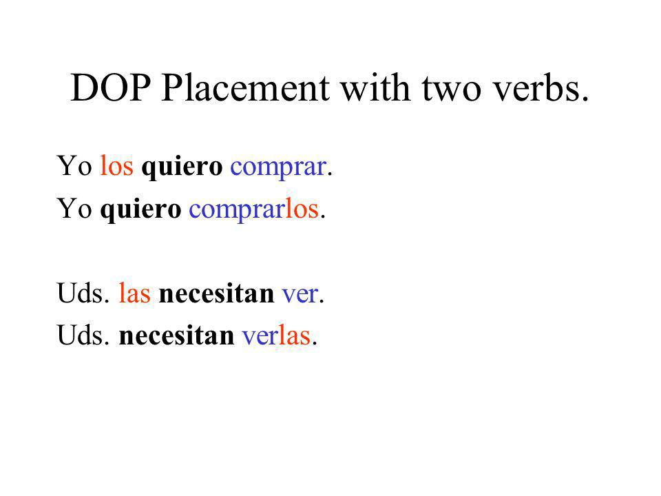 DOP Placement with two verbs.