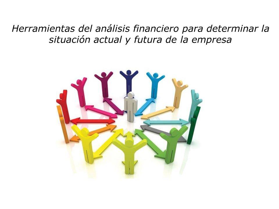 Herramientas del análisis financiero para determinar la situación actual y futura de la empresa