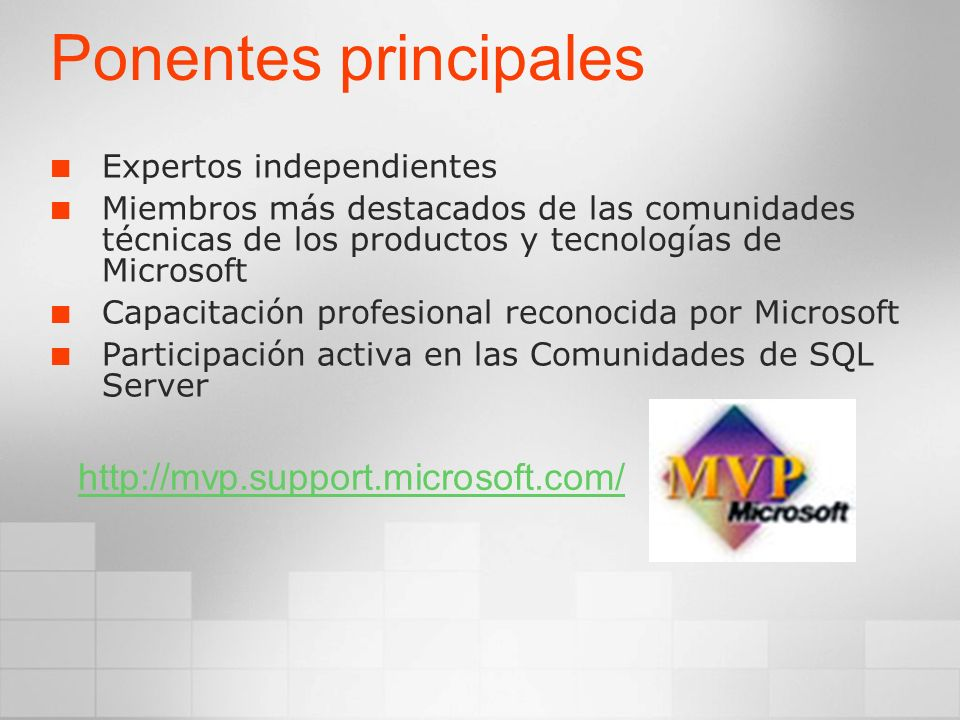 Ponentes principales http://mvp.support.microsoft.com/