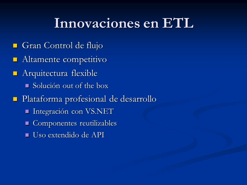 Innovaciones en ETL Gran Control de flujo Altamente competitivo