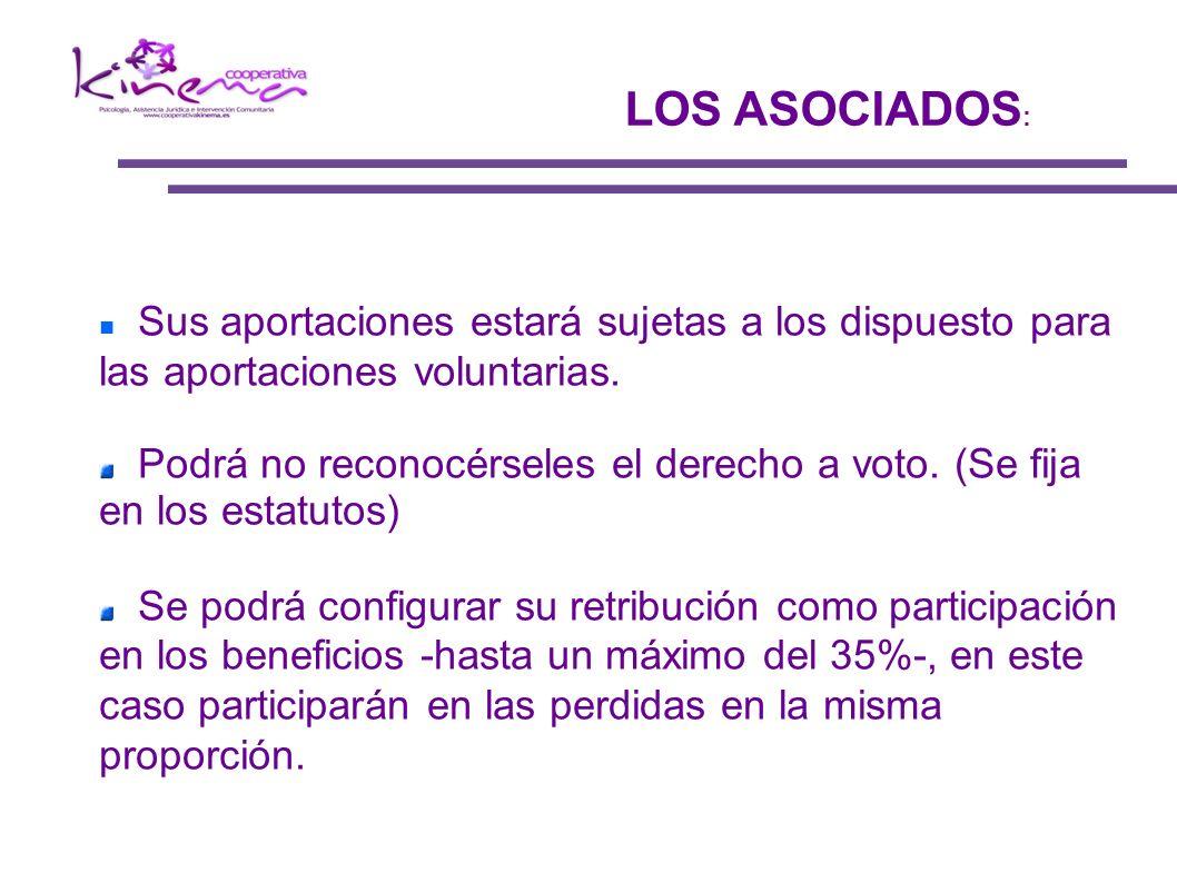 LOS ASOCIADOS: Sus aportaciones estará sujetas a los dispuesto para las aportaciones voluntarias.