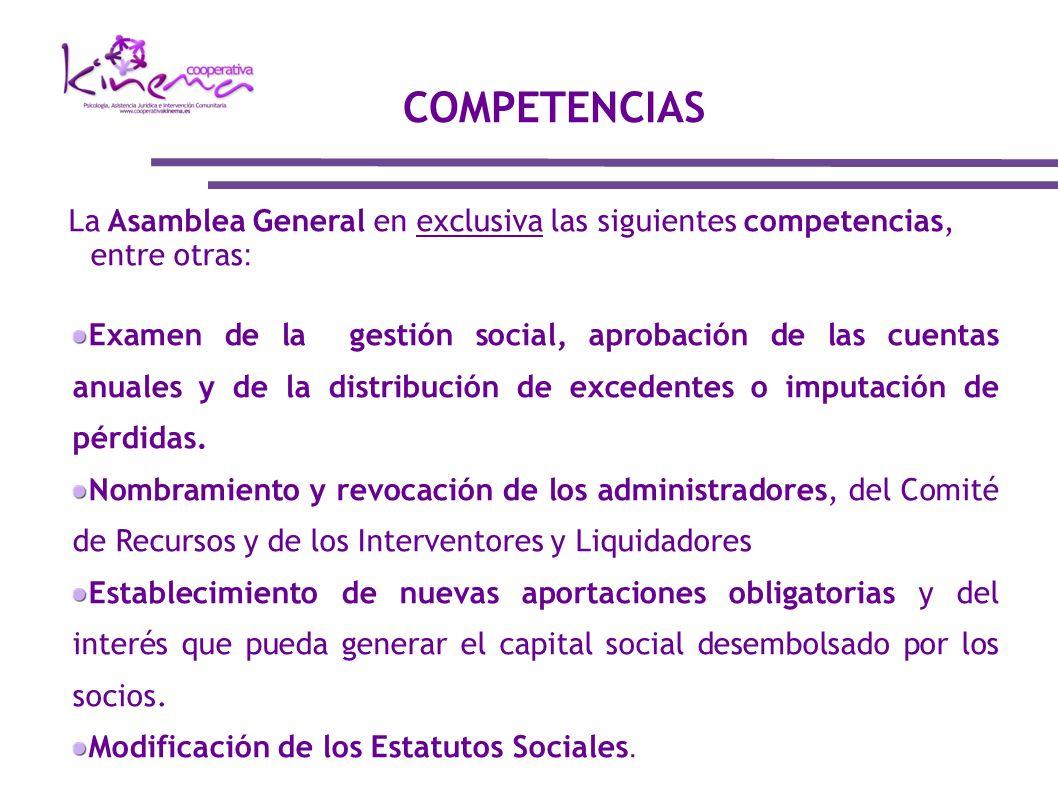 COMPETENCIAS La Asamblea General en exclusiva las siguientes competencias, entre otras: