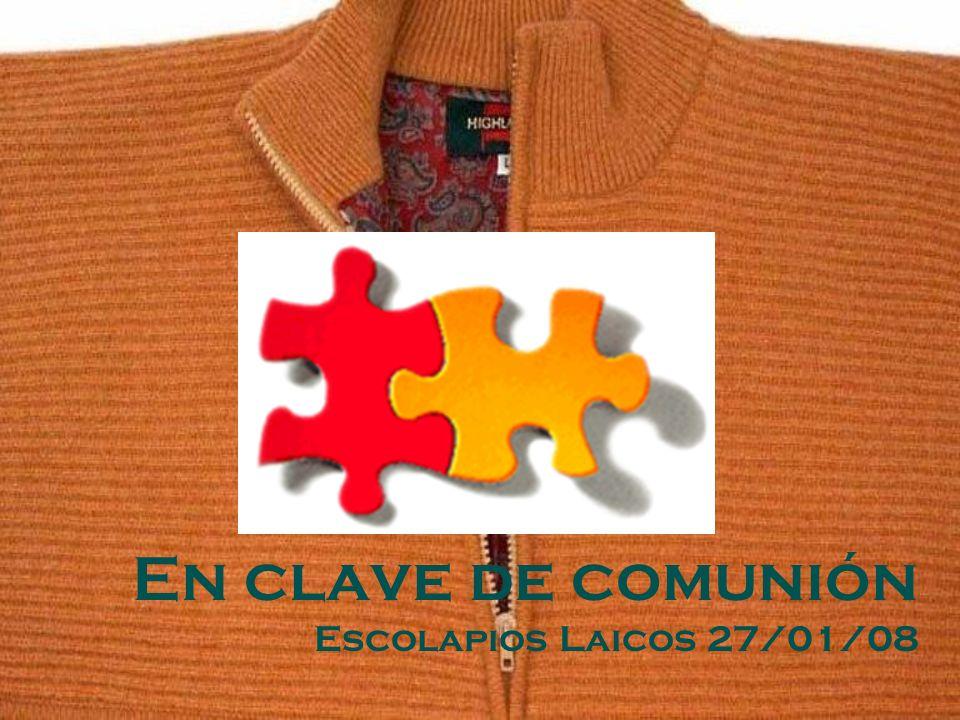En clave de comunión Escolapios Laicos 27/01/08