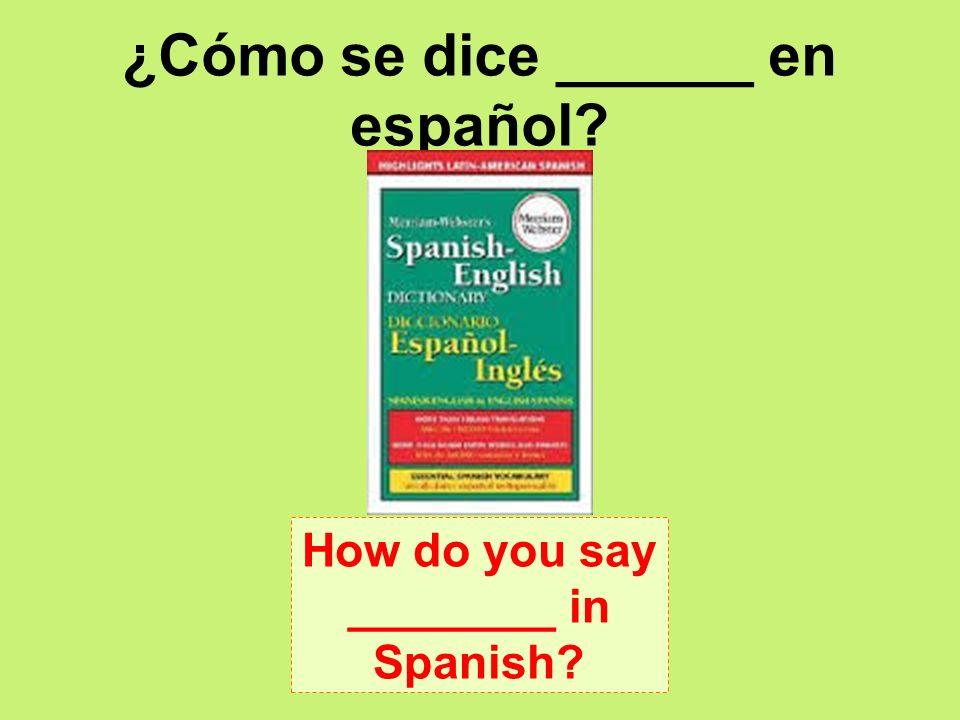 ¿Cómo se dice ______ en español