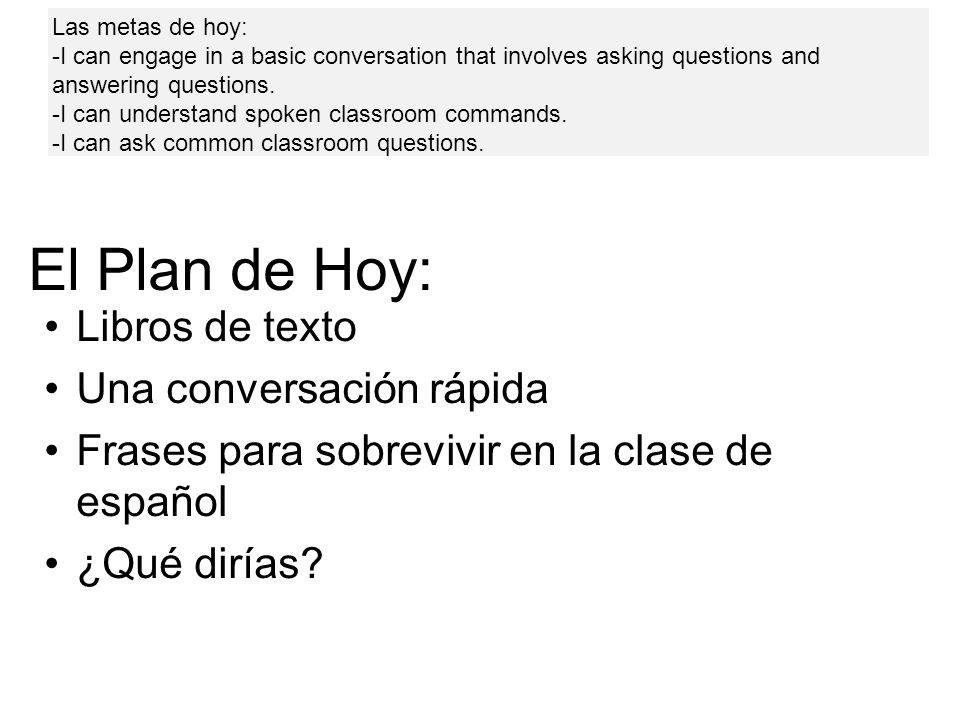 El Plan de Hoy: Libros de texto Una conversación rápida