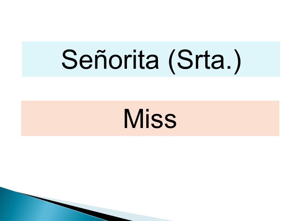 Señorita (Srta.) Miss