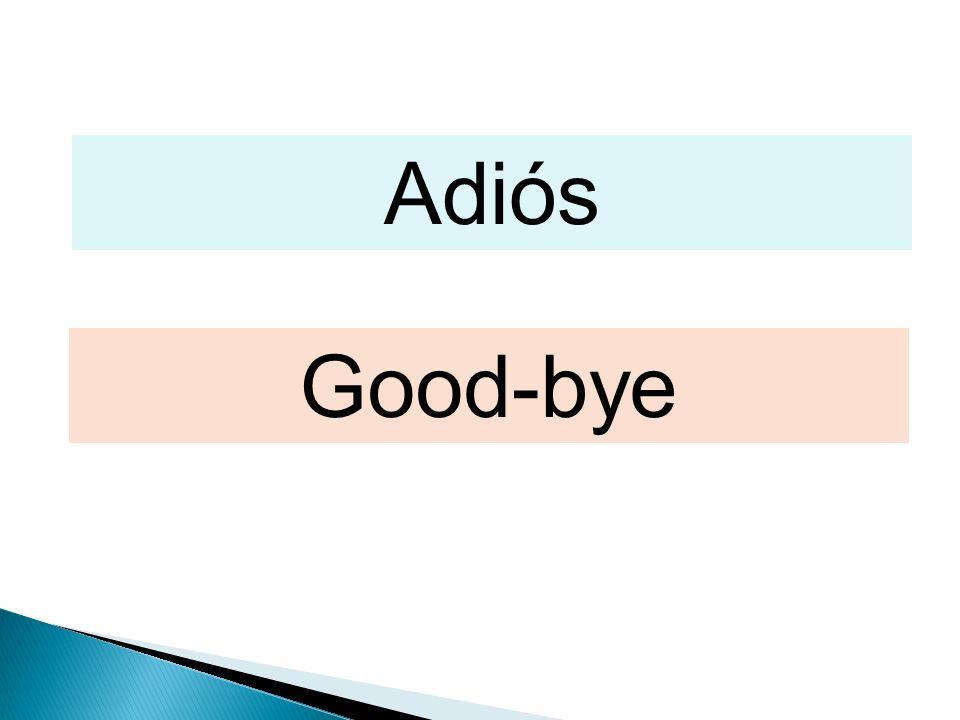 Adiós Good-bye