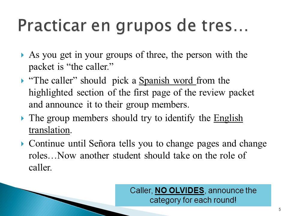 Practicar en grupos de tres…