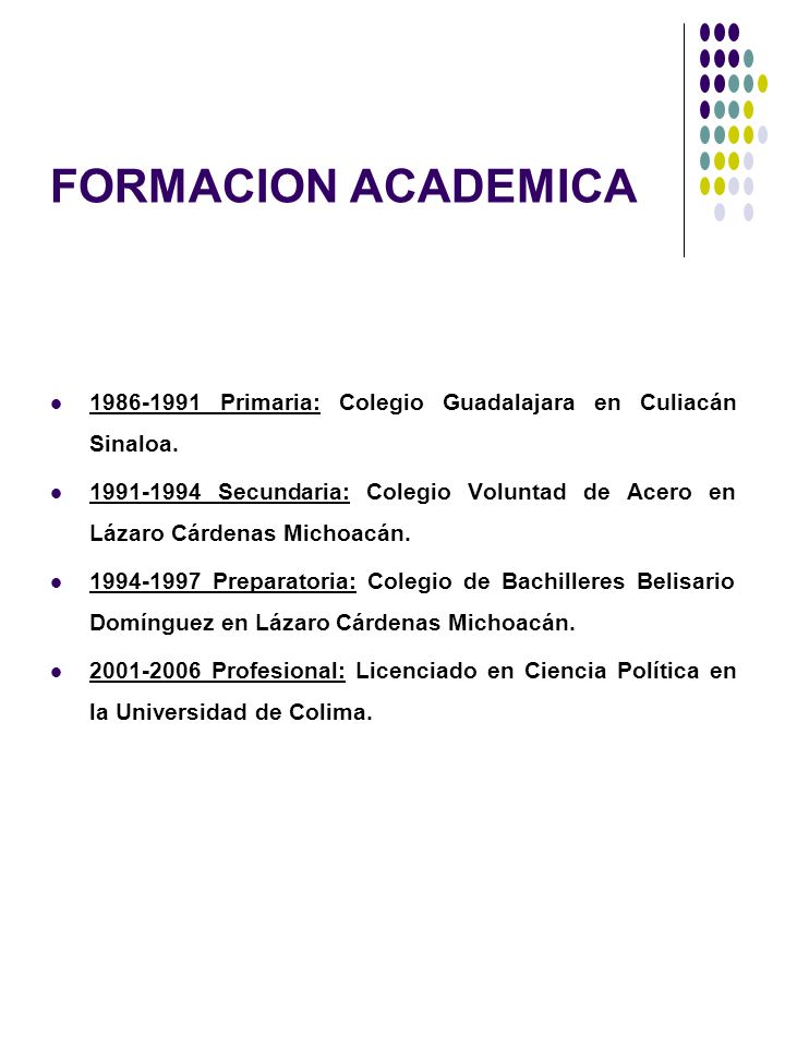 FORMACION ACADEMICA1986-1991 Primaria: Colegio Guadalajara en Culiacán Sinaloa.