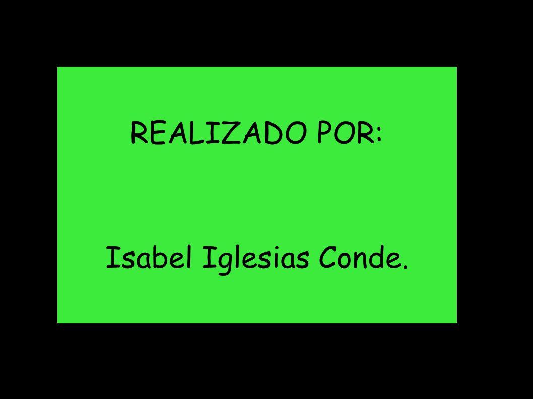REALIZADO POR: Isabel Iglesias Conde.