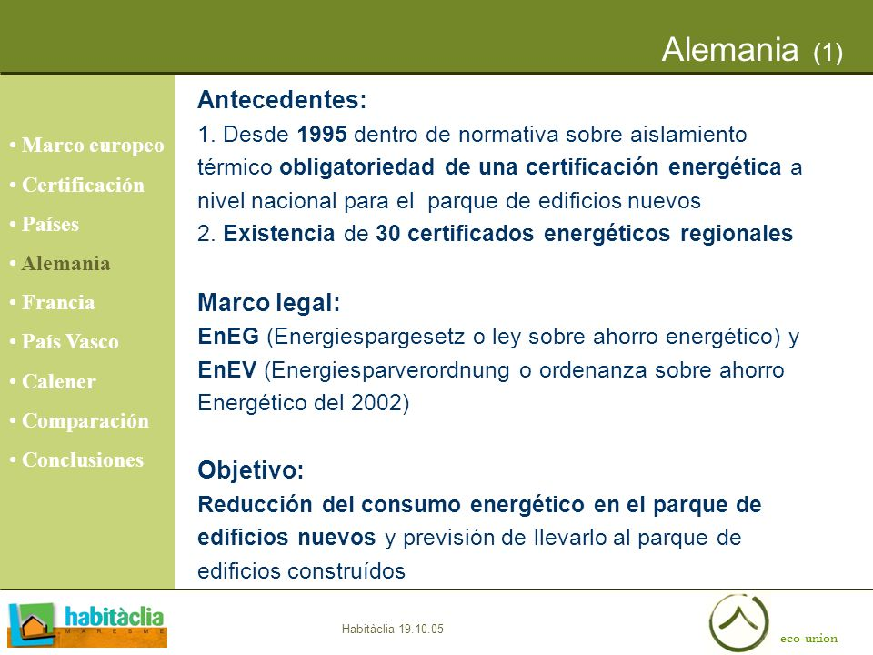 Alemania (1) Antecedentes: Marco legal: Objetivo: