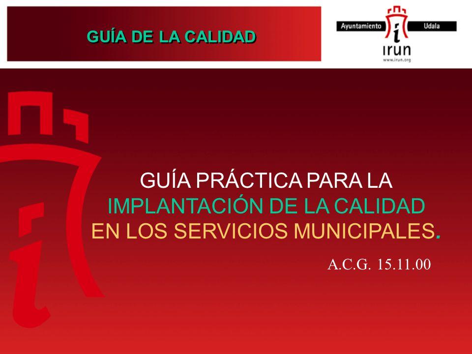 IMPLANTACIÓN DE LA CALIDAD EN LOS SERVICIOS MUNICIPALES.