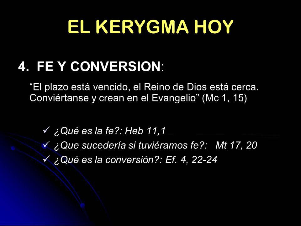EL KERYGMA HOY 4. FE Y CONVERSION: