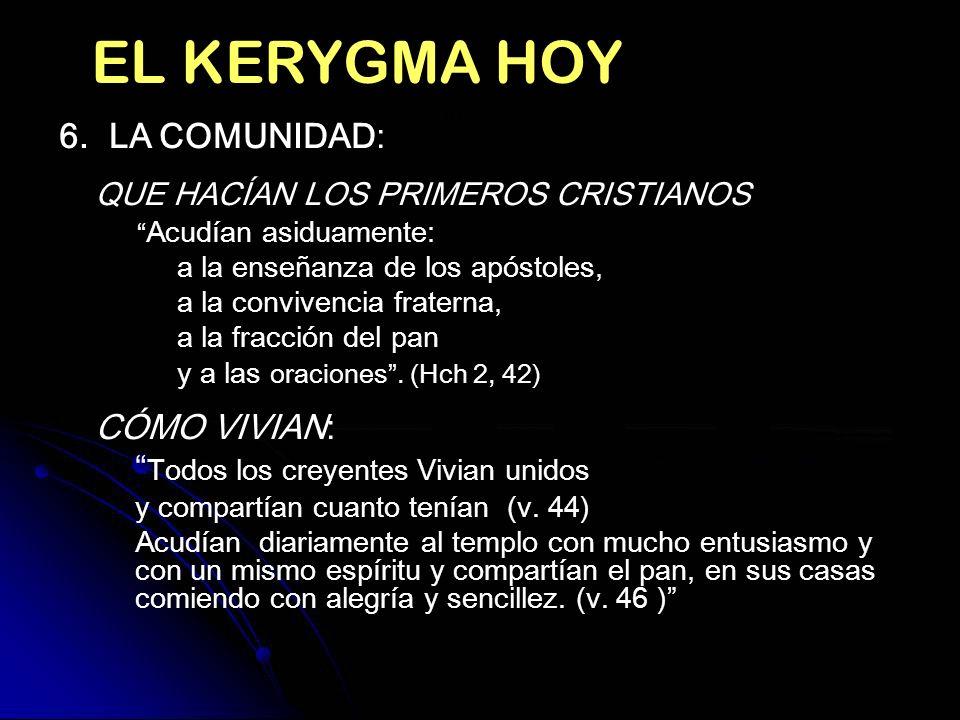 EL KERYGMA HOY 6. LA COMUNIDAD: QUE HACÍAN LOS PRIMEROS CRISTIANOS