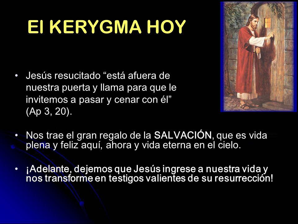 El KERYGMA HOY Jesús resucitado está afuera de