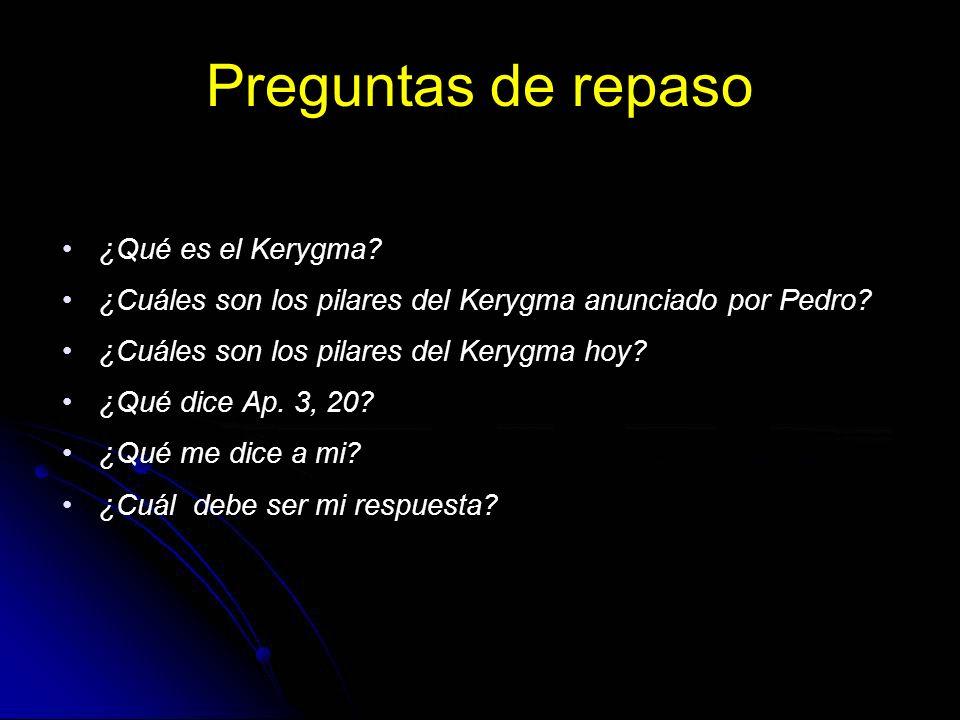 Preguntas de repaso ¿Qué es el Kerygma