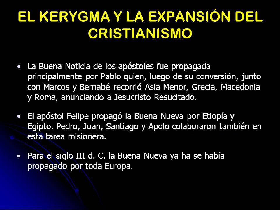 EL KERYGMA Y LA EXPANSIÓN DEL CRISTIANISMO