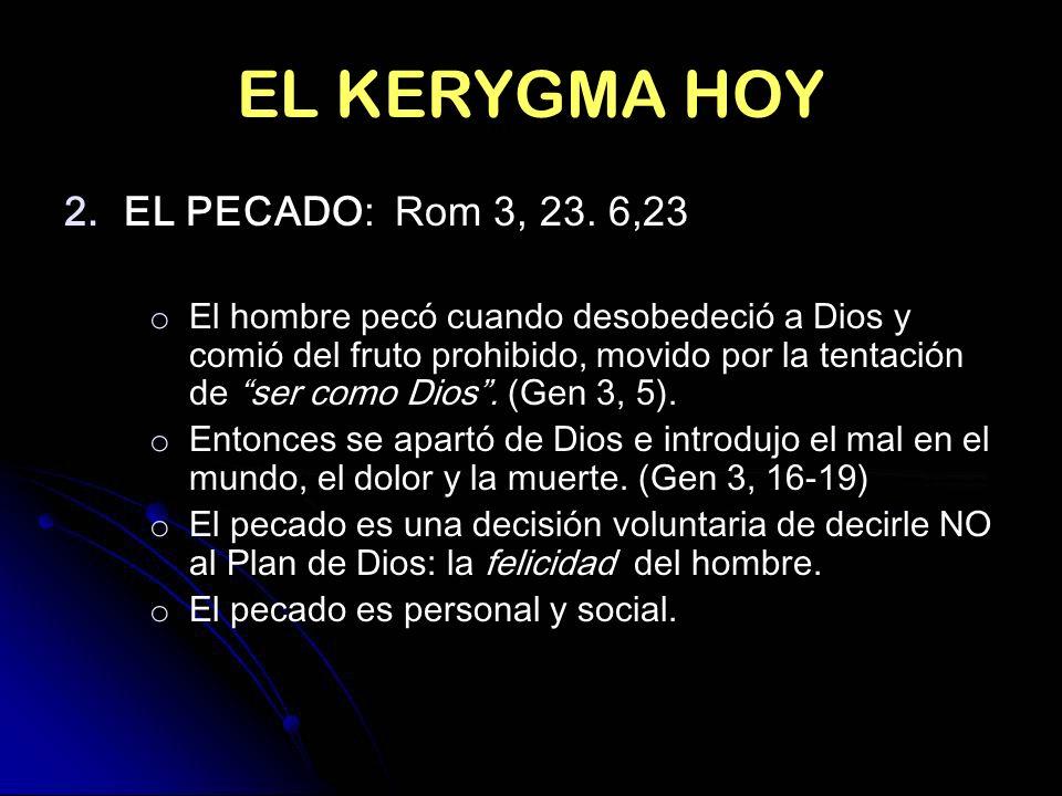 EL KERYGMA HOY EL PECADO: Rom 3, 23. 6,23