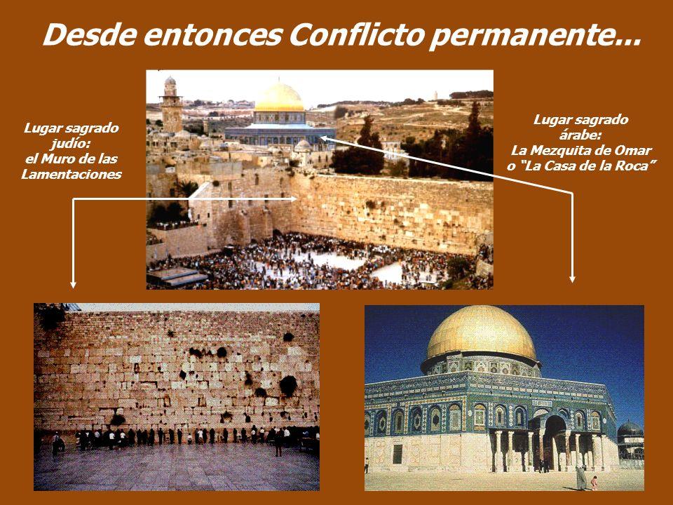 Desde entonces Conflicto permanente...