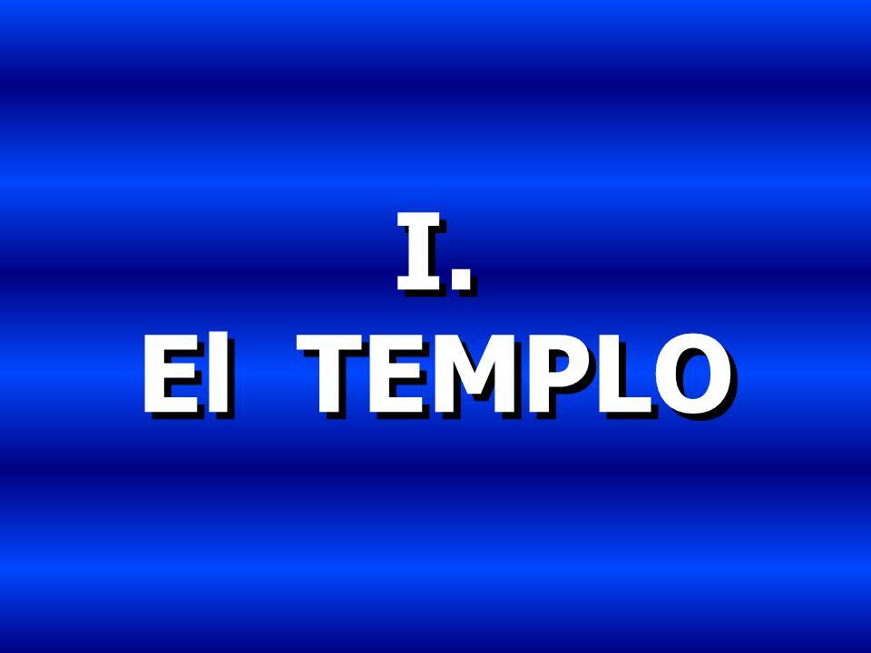 I. El TEMPLO
