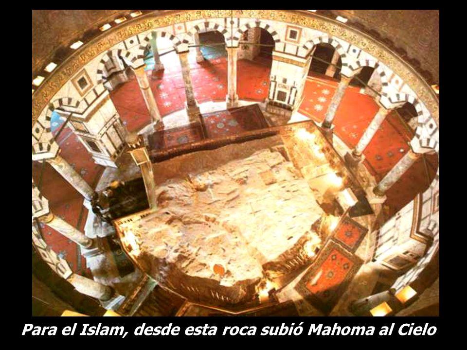Para el Islam, desde esta roca subió Mahoma al Cielo