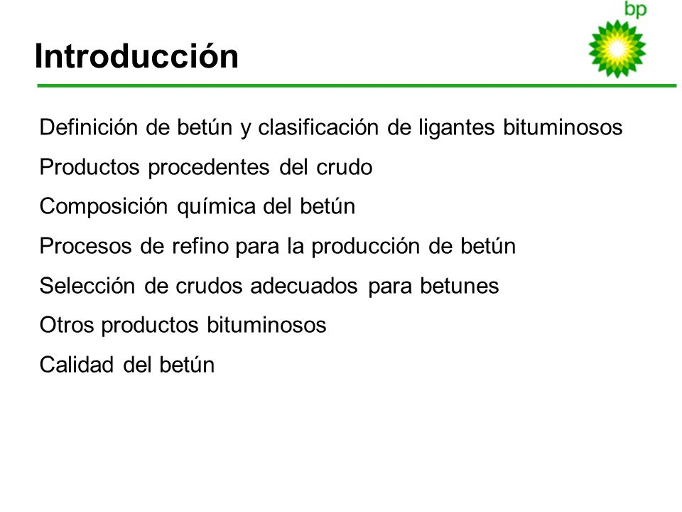 IntroducciónDefinición de betún y clasificación de ligantes bituminosos. Productos procedentes del crudo.