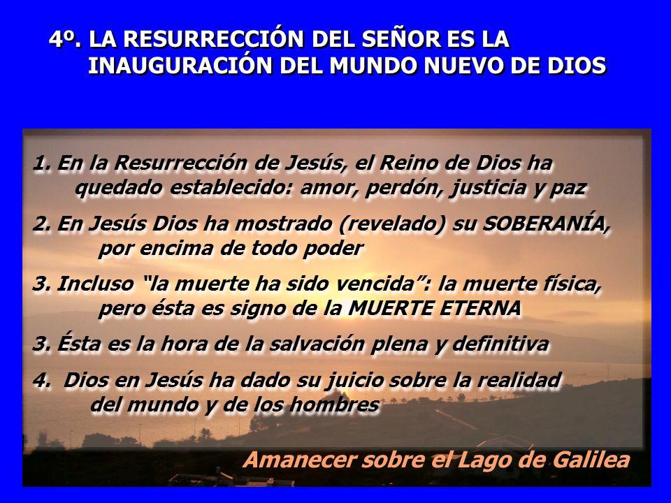 4º. LA RESURRECCIÓN DEL SEÑOR ES LA