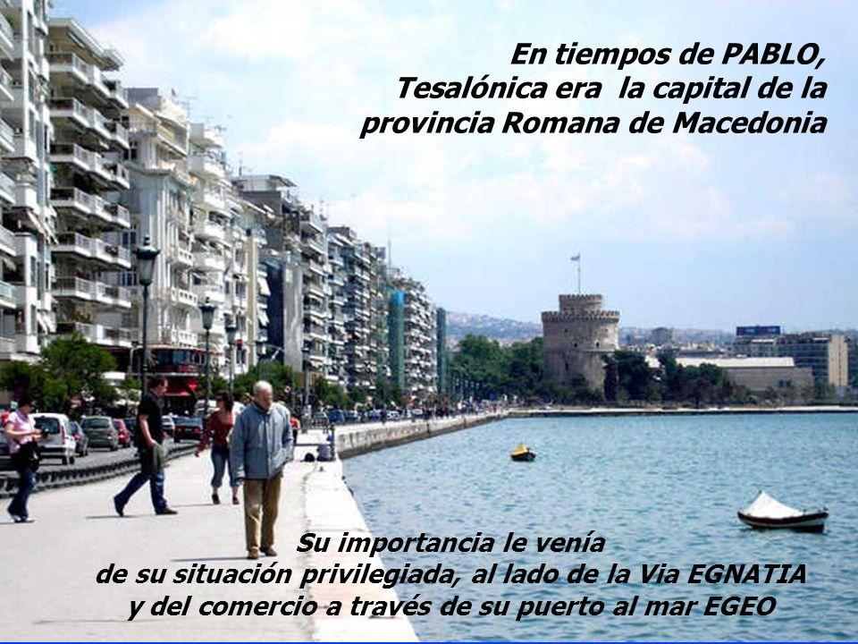 Tesalónica era la capital de la provincia Romana de Macedonia