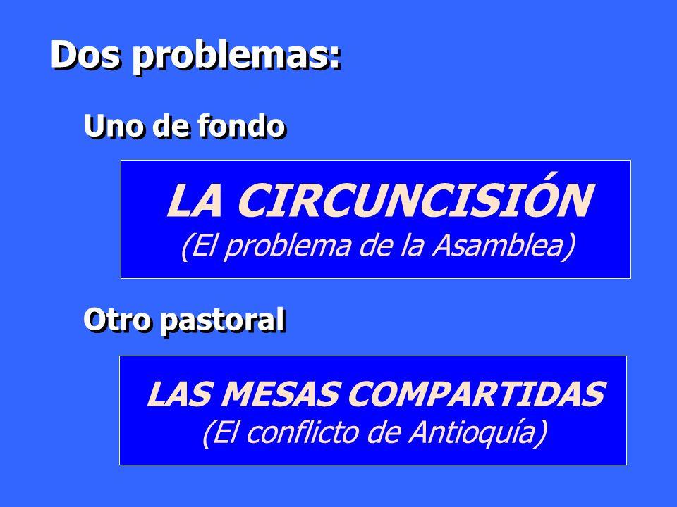 LA CIRCUNCISIÓN Dos problemas: LAS MESAS COMPARTIDAS Uno de fondo