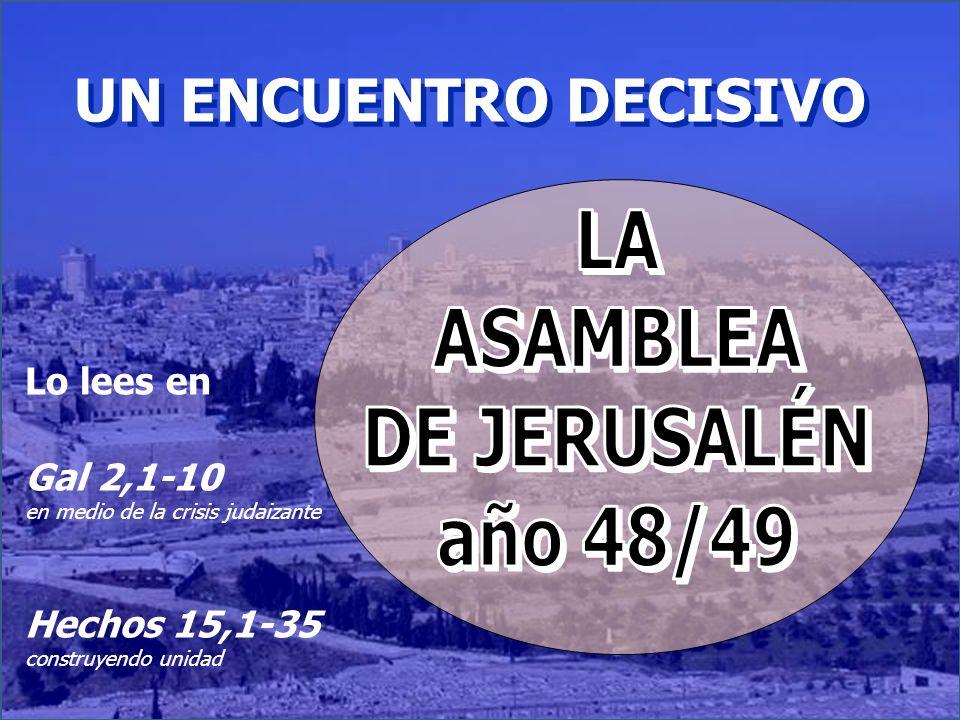 UN ENCUENTRO DECISIVO LA ASAMBLEA DE JERUSALÉN año 48/49 Lo lees en