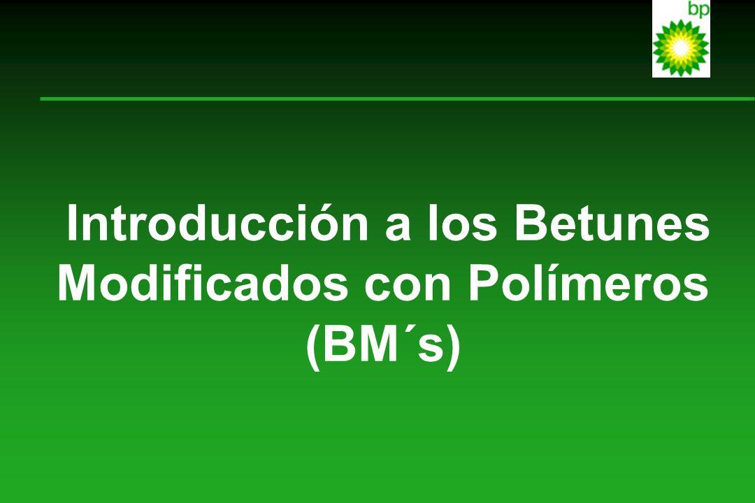 Introducción a los Betunes Modificados con Polímeros (BM´s)