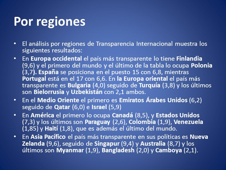 Por regiones El análisis por regiones de Transparencia Internacional muestra los siguientes resultados: