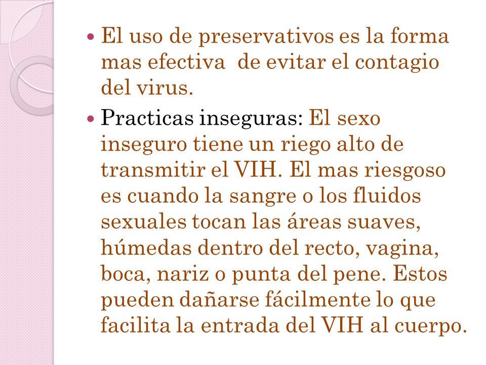 El uso de preservativos es la forma mas efectiva de evitar el contagio del virus.