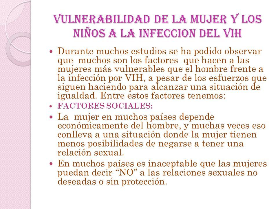 VULNERABILIDAD DE LA MUJER Y LOS NIÑOS A LA INFECCION DEL VIH
