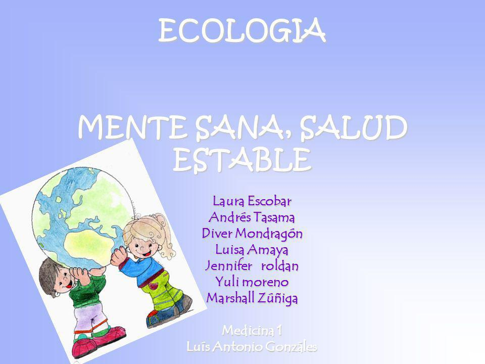 ECOLOGIA MENTE SANA, SALUD ESTABLE