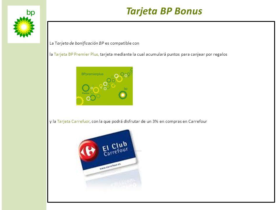 Tarjeta BP Bonus La Tarjeta de bonificación BP es compatible con