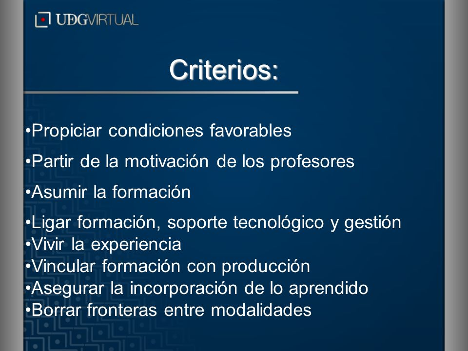 Criterios: Propiciar condiciones favorables
