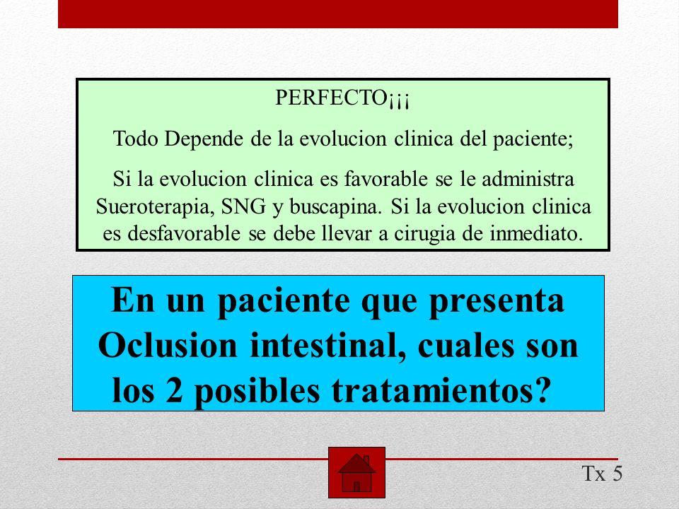 En un paciente que presenta Oclusion intestinal, cuales son