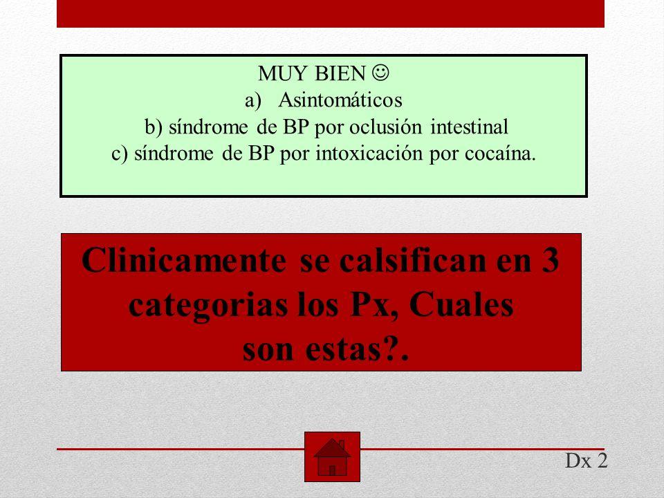 Clinicamente se calsifican en 3 categorias los Px, Cuales