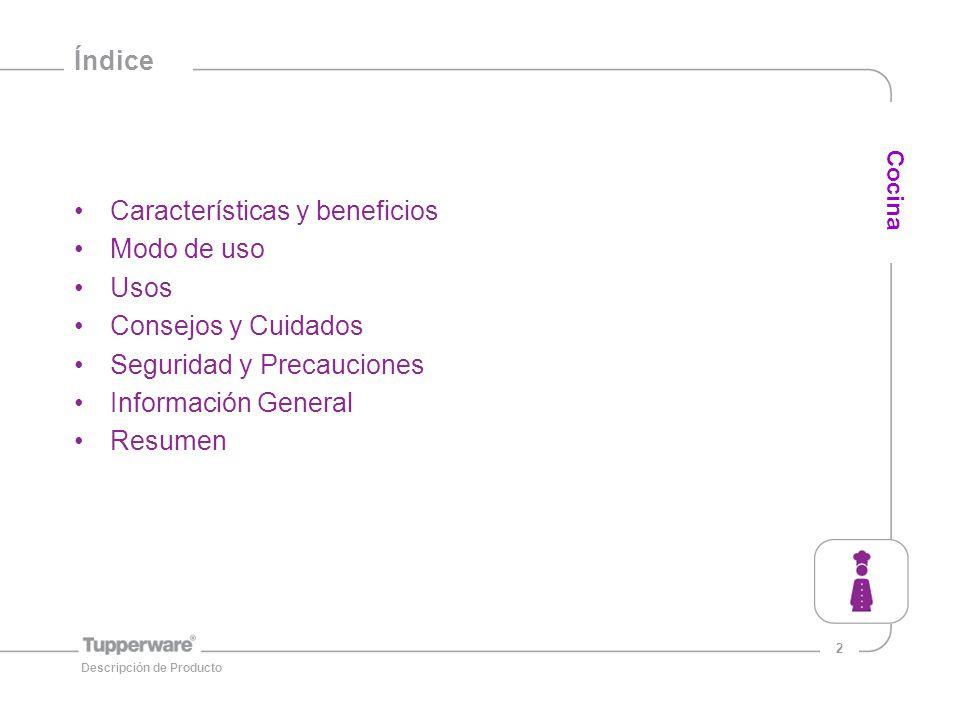 Características y beneficios Modo de uso Usos Consejos y Cuidados