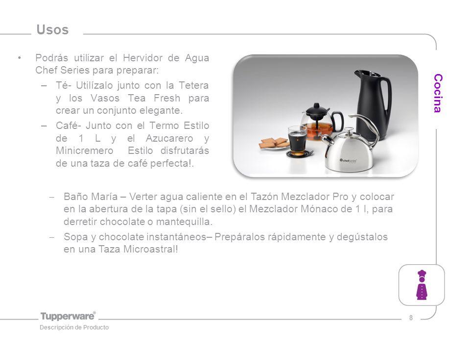 Usos Podrás utilizar el Hervidor de Agua Chef Series para preparar:
