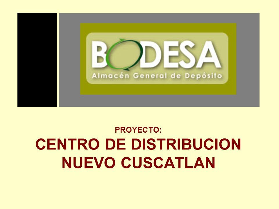 PROYECTO: CENTRO DE DISTRIBUCION NUEVO CUSCATLAN