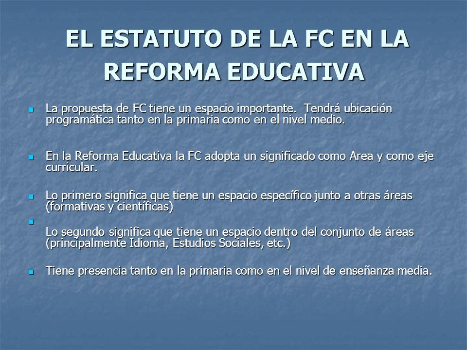 EL ESTATUTO DE LA FC EN LA REFORMA EDUCATIVA
