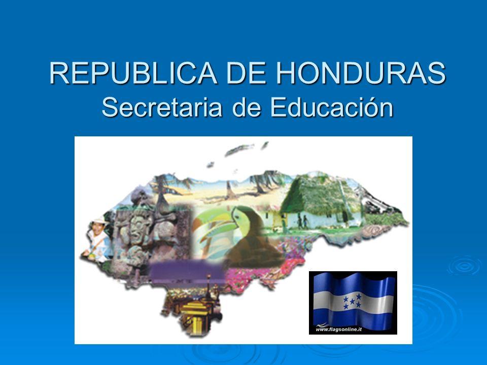 REPUBLICA DE HONDURAS Secretaria de Educación