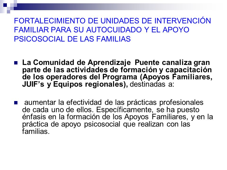 FORTALECIMIENTO DE UNIDADES DE INTERVENCIÓN FAMILIAR PARA SU AUTOCUIDADO Y EL APOYO PSICOSOCIAL DE LAS FAMILIAS