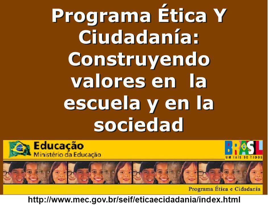 Programa Ética Y Ciudadanía: Construyendo valores en la escuela y en la sociedad