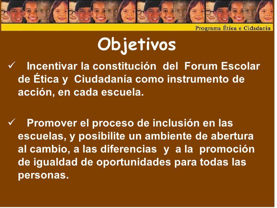 ObjetivosIncentivar la constitución del Forum Escolar de Ética y Ciudadanía como instrumento de acción, en cada escuela.