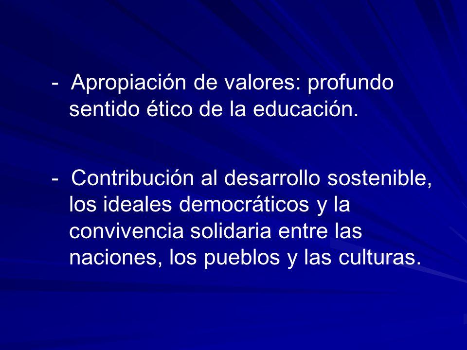 - Apropiación de valores: profundo sentido ético de la educación.